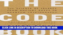Read Now The Code Book: The Science of Secrecy from Ancient Egypt to Quantum Cryptography Download