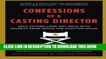 Ebook Confessions of a Casting Director: Help Actors Land Any Role with Secrets from Inside the