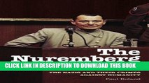 Best Seller The Nuremberg Trials: The Nazis and Their Crimes Against Humanity Free Read