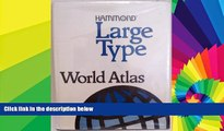 Must Have  Hammond Large Type World Atlas/Large Print (Hammond Atlas of the World Large Print)