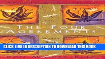 Read Now The Four Agreements: A Practical Guide to Personal Freedom (A Toltec Wisdom Book)