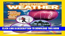 Read Now National Geographic Kids Everything Weather: Facts, Photos, and Fun that Will Blow You