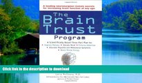 Read books  The Brain Trust Program: A Scientifically Based Three-Part Plan to Improve Memory,