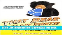 [PDF] That Bear Ate My Pants! Adventures of a real Idiot Abroad Full Online