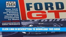 Best Seller Ford GT: How Ford Silenced the Critics, Humbled Ferrari and Conquered Le Mans Free