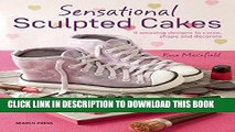 [PDF] Mobi Sensational Sculpted Cakes: How to sculpt and decorate spectacular novelty cakes Full