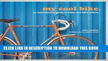 Ebook My Cool Bike: An Inspirational Guide to Bikes and Bike Culture Free Download