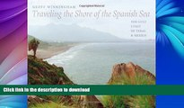 READ BOOK  Traveling the Shore of the Spanish Sea: The Gulf Coast of Texas and Mexico (Charles