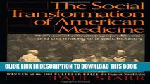 Read Now The Social Transformation of American Medicine: The rise of a sovereign profession and
