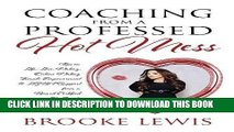 [PDF] Coaching from a Professed Hot Mess: Tips on Life, Love, Dating, Online Dating, Female
