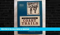 READ BOOK  California Coast Trails: A Horseback adventure from Mexico to Oregon in 1911 (Historic