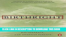 Read Now Birthright: The Guide to Search and Reunion for Adoptees, Birthparents, and Adoptive
