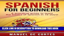 Best Seller Spanish: Spanish For Beginners: A Practical Guide to Learn the Basics of Spanish in 10