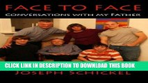 Ebook FACE TO FACE: Conversations with my Father Free Read