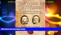 Buy NOW  The Maps of Gettysburg: An Atlas of the Gettysburg Campaign, June 3 - July 13, 1863