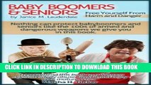 Ebook Baby Boomers and Seniors Free Yourself from Harm and Danger (Baby Boomers and Seniors - Free
