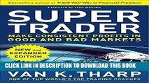 [FREE] EBOOK Super Trader, Expanded Edition: Make Consistent Profits in Good and Bad Markets