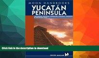 FAVORITE BOOK  Yucatan Peninsula: Including Yucatan, Campeche, Chiapas, Tabasco, and Quintana Roo