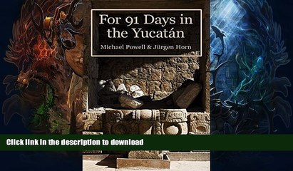 GET PDF  For 91 Days In The Yucatan FULL ONLINE
