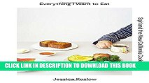 [PDF] Epub Everything I Want to Eat: Sqirl and the New California Cooking Full Online