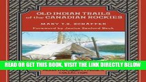 [FREE] EBOOK Old Indian Trails of the Canadian Rockies (Mountain Classics Collection) BEST