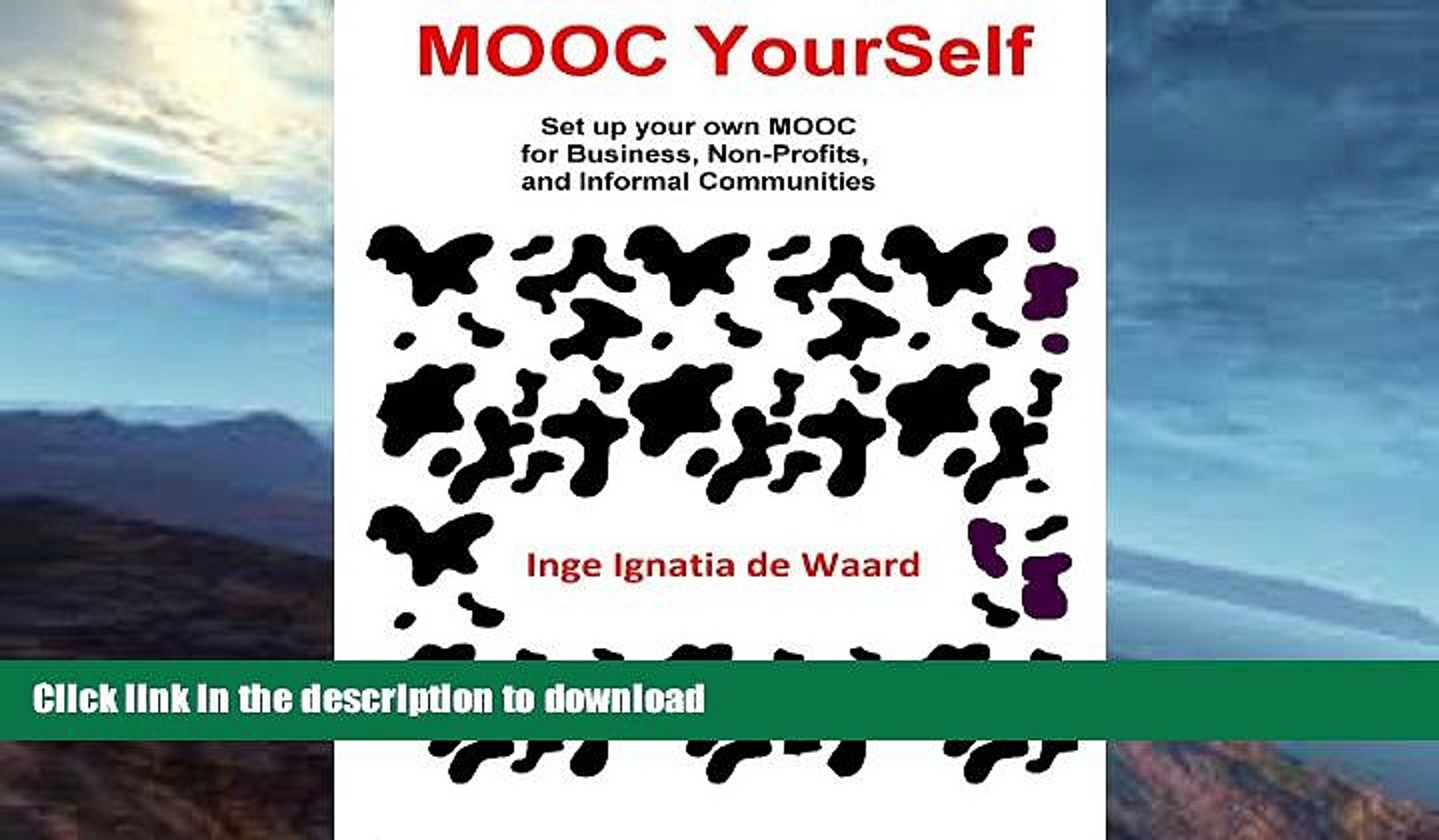 READ BOOK  MOOC YourSelf - Set up your own MOOC for Business, Non-Profits, and Informal