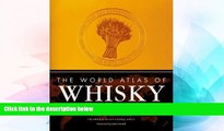 Must Have  The World Atlas of Whisky: More Than 350 Expressions Tasted - More Than 150