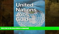 READ  United Nations Jobs Guide: A guide to success on United Nations Careers Portals. Find your