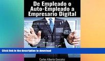 READ BOOK  De Empleado o Auto-empleado a   Empresario de la Era Digital (Spanish Edition) FULL