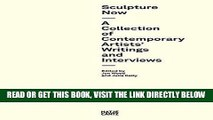 [FREE] EBOOK Sculpture Now: A Collection of Contemporary Artists  Writings and Interviews BEST