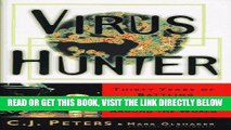[READ] EBOOK Virus Hunter: Thirty Years of Battling Hot Viruses Around the World ONLINE COLLECTION