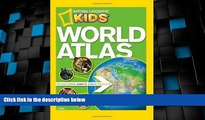 Big Sales  NG Kids World Atlas (National Geographic Kids World Atlas) by National Geographic (July