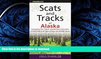 PDF ONLINE Scats and Tracks of Alaska Including the Yukon and British Columbia: A Field Guide To