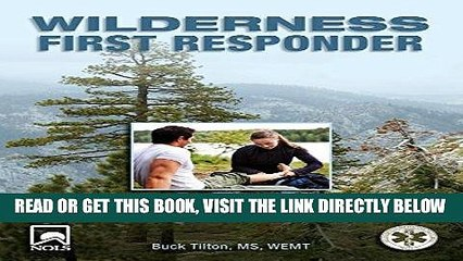 [FREE] EBOOK Wilderness First Responder: How To Recognize, Treat, And Prevent Emergencies In The