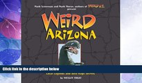 Buy NOW  Weird Arizona: Your Travel Guide to Arizona s Local Legends and Best Kept Secrets  READ