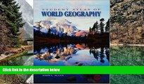 Big Deals  Student Atlas of World Geography  Most Wanted