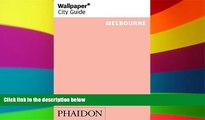 Must Have  Wallpaper* City Guide Melbourne 2014  Full Ebook