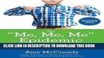 Ebook The Me, Me, Me Epidemic: A Step-by-Step Guide to Raising Capable, Grateful Kids in an