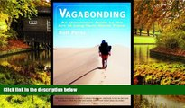 Ebook Best Deals  Vagabonding: An Uncommon Guide to the Art of Long-Term World Travel Vagabonding