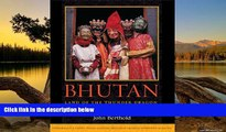 Big Deals  Bhutan: Land of the Thunder Dragon  Most Wanted