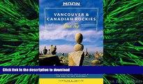 FAVORIT BOOK Moon Vancouver   Canadian Rockies Road Trip: Victoria, Banff, Jasper, Calgary, the