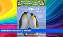 READ BOOK  Penguins and Antarctica (Magic Tree House Research Guides, Penguins and Antarctica)