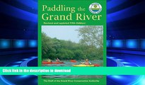 FAVORIT BOOK Paddling the Grand River: A Trip-Planning Guide to Ontario s Historic Grand River