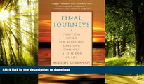 Read book  Final Journeys: A Practical Guide for Bringing Care and Comfort at the End of Life
