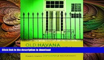 READ THE NEW BOOK Old Havana / La Habana Vieja: Spirit of the Living City / El espíritu de la