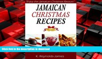 READ THE NEW BOOK Jamaican Christmas Recipes: 21 Most Wanted Jamaican Christmas Recipes (Christmas