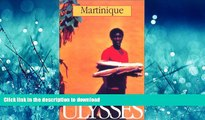 READ PDF Martinique (Ulysses Travel Guide Martinique) READ EBOOK