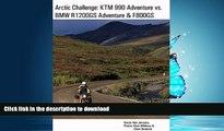 FAVORITE BOOK  Arctic Challenge: KTM 990 Adventure vs. BMW R1200GS Adventure   F800GS FULL ONLINE