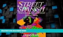 Deals in Books  Street Spanish: How to Speak and Understand Spanish Slang  Premium Ebooks Online