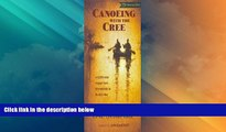 Deals in Books  Canoeing with the Cree [Deluxe Edition] Publisher: Borealis Books; Revised